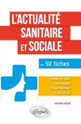 Dernières parutions sur Concours sociaux  - Diplômes d'Etat, L'actualité sanitaire et sociale en 50 fiches