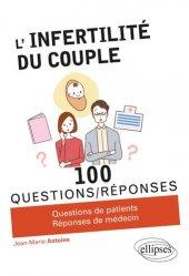 Dernières parutions dans 100 questions/réponses, L'infertilité du couple