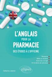 Dernières parutions sur Anglais spécialisé, L'anglais pour la pharmacie