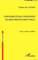 Dernières parutions dans Finances publiques, L'opposabilité des conventions de droit privé en droit fiscal