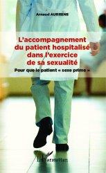 Souvent acheté avec Encadrement des professionnels de soins - Soins éducatifs et préventifs UE 3.5 4.6, le L'accompagnement du patient hospitalisé dans l'exercice de sa sexualité
