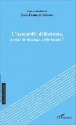 Dernières parutions dans Droit des collectivités territoriales, L'Assemblée délibérante, avenir de la démocratie locale ?