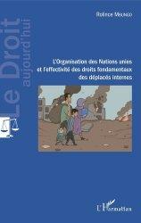 Dernières parutions dans Le droit aujourd'hui, L'Organisation des Nations unies et l'effectivité des droits fondamentaux des déplacés internes
