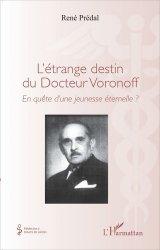 Dernières parutions sur Médecine psychosomatique, L'étrange destin du Docteur Voronoff