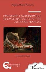 Dernières parutions dans Questions alimentaires et gastronomiques, L'imaginaire gastronomique Roumain dans ses relations au modèle Français