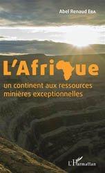 Dernières parutions sur Pétrologie, L'Afrique : un continent aux ressources minières exceptionnelles