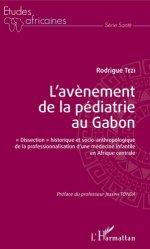 Dernières parutions dans Études africaines, L'avènement de la pédiatrie au Gabon