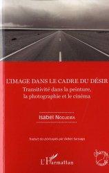 Dernières parutions dans Champs visuels, L'image dans le cadre du désir. Transitivité dans la peinture, la photographie et le cinéma