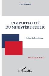 Dernières parutions dans Bibliothèques de droit, L'impartialité du ministère public