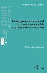 Dernières parutions dans Le droit aujourd'hui, L'aménagement conventionnel de la société commerciale en droit français et en droit ohada