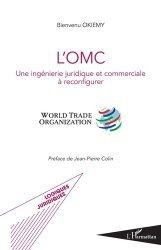 Dernières parutions sur Commerce international, L'OMC. Une ingénierie juridique et commerciale à reconfigurer