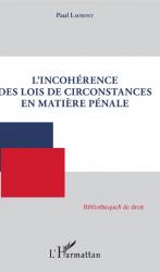 Dernières parutions dans Bibliothèques de droit, L'incohérence des lois de circonstances en matière pénale