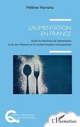 Dernières parutions dans Questions alimentaires et gastronomiques, L'alimentation en France