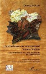 Dernières parutions sur Art africain, L'esthétique du mouvement Vohou-Vohou. Une expression des arts plastiques en Côte d'Ivoire https://fr.calameo.com/read/005370624e5ffd8627086