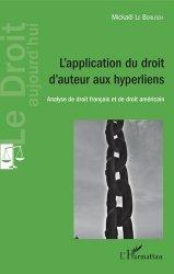 Dernières parutions dans Le droit aujourd'hui, L'application du droit d'auteur aux hyperliens. Analyse de droit français et de droit américain