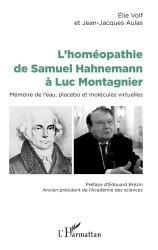 Souvent acheté avec Organon : de l'art de guérir, le L'homéopathie de Samuel Hahnemann à Luc Montagnier