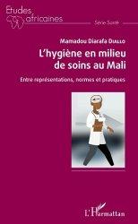 Dernières parutions dans Etudes africaines, L'hygiène en milieu de soins au Mali