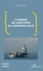Dernières parutions sur Anglais spécialisé, L'anglais de spécialité en contexte naval