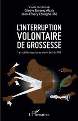 Dernières parutions sur Grossesse et médecine foetale, L'interruption volontaire de grossesse