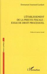Dernières parutions dans Finances publiques, L'établissement de la preuve fiscale : essai de droit processuel