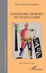 Dernières parutions dans Histoires et idées des Arts, L'itinéraire Géorgien de l'avant-garde