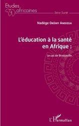 Dernières parutions sur Sociologie et philosophie médicale, L'éducation à la santé en Afrique