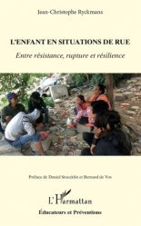Dernières parutions sur Protection de l'enfance - Éducation spécialisée, L'enfant en situation de rue