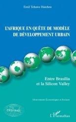 Dernières parutions sur Urbanisme, L'Afrique en quête de modèle de développement urbain. Entre Brasilia et la Silicon Valley