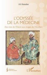 Dernières parutions sur Histoire de la médecine et des maladies, L'odyssée de la médecine. Des rives de l'Orient aux rivages de l'Occident