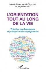 Dernières parutions sur Essais, L'orientation tout au long de la vie. Théories psychologiques et pratiques de l'accompagnement