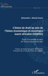 Dernières parutions dans Etudes africaines. Droit, L'Union de droit au sein de l'Union économique et monétaire ouest-africaine (UEMOA)