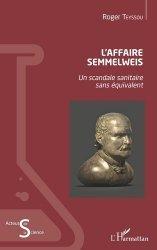 Dernières parutions sur Essais et récits, L'Affaire Semmelweis. Un scandale sanitaire sans équivalent