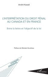 Dernières parutions dans Logiques juridiques, L'interprétation du droit pénal au Canada et en France
