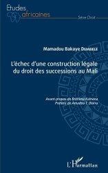 Dernières parutions dans Etudes africaines. Droit, L'échec d'une construction légale du droit des successions au Mali