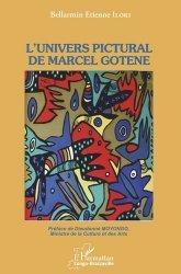 Dernières parutions sur Essais biographiques, L'univers pictural de Marcel Gotène