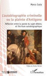 Dernières parutions dans Psycho-Logiques, L'autobiographie criminelle ou la plainte d'Antigone
