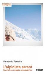 Dernières parutions dans Hommes et montagnes, L'alpiniste errant, journal aux pages manquantes