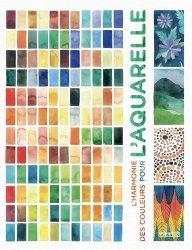 Dernières parutions sur Aquarelle, L'harmonie des couleurs pour l'aquarelle