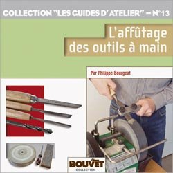 Souvent acheté avec L'art de la fuste Tome 4, le L'affûtage des outils à main