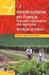 Souvent acheté avec Guide pratique de Marketing et promotion du Vin sur Internet, le L'oenotourisme en France