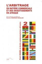 Dernières parutions dans Droit OHADA et droits communautaires africains, L'arbitrage en matière commerciale et des investissements en Afrique