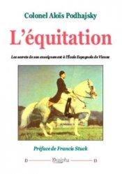 Dernières parutions sur Maitres de l'équitation - Arts équestres, L'équitation