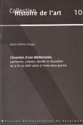 Dernières parutions dans Histoire de l'art, L'invention d'une Méditerranée, patrimoine, création, identité en Roussillon de la fin du XVIIIe siècle à l'entre-deux-guerres