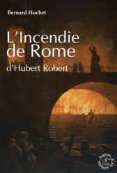 Dernières parutions dans Autour d'un tableau, L'Incendie de Rome d'Hubert Robert https://fr.calameo.com/read/005370624e5ffd8627086