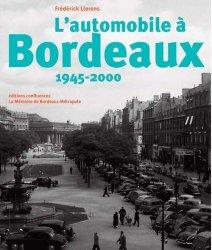 Dernières parutions sur Histoire de l'automobile, L'automobile a Bordeaux, 1945-2000