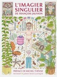 Dernières parutions sur Monographies, L'imagier singulier de François Jauvion