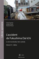 Dernières parutions dans Libres opinions, L'accident de Fukushima Dai Ichi, le récit du directeur de la centrale. Tome 3, L'abîme