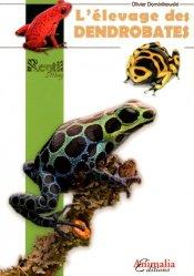 Dernières parutions sur Amphibiens, L'élevage des dendrobates