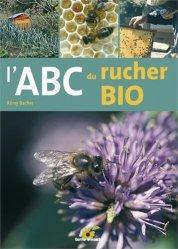 Souvent acheté avec Le guide de l'apiculteur, le L'abc du rucher bio