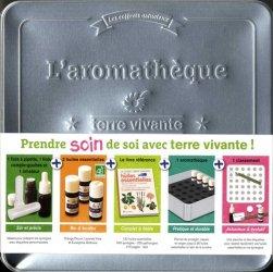 Dernières parutions sur Médecine, L'aromathèque Terre vivante - Avec 3 huiles essentielles, 1 fiole à pipette, 1 fiole compte-gouttes, 1 inhaleur, 1 aromathèque